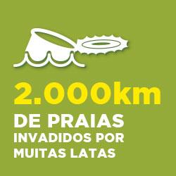 2000 km de praias invadidos por muitas latas