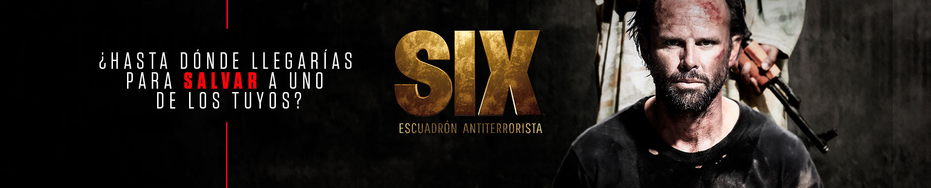 SIX: ESCUADRÓN ANTITERRORISTA
